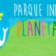 Ven Planeta Máxico. O teu parque infantil